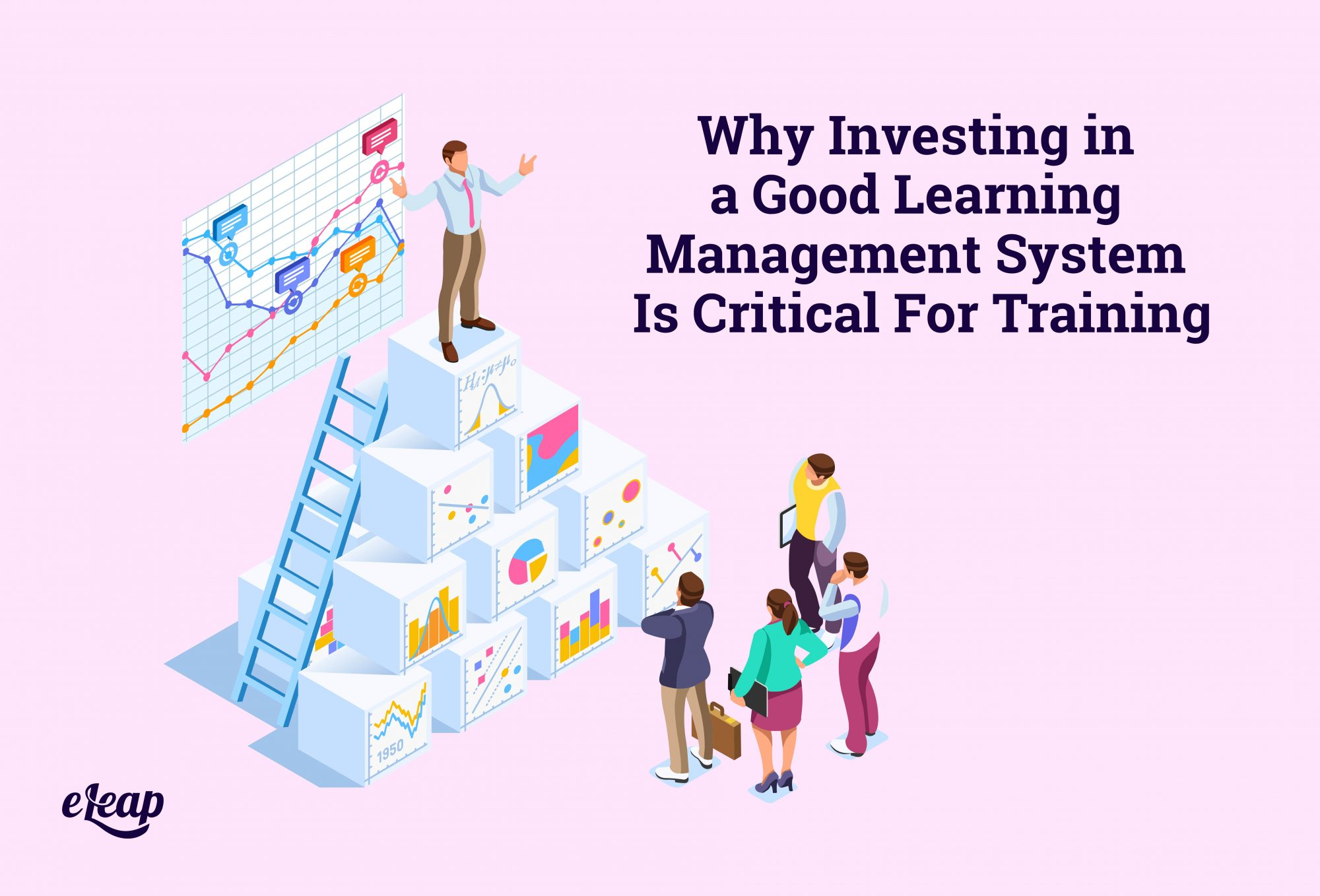 Why Investing in a Good Learning Management System Is Critical For Training