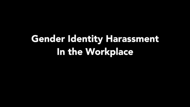 Gender Identity Harassment In The Workplace