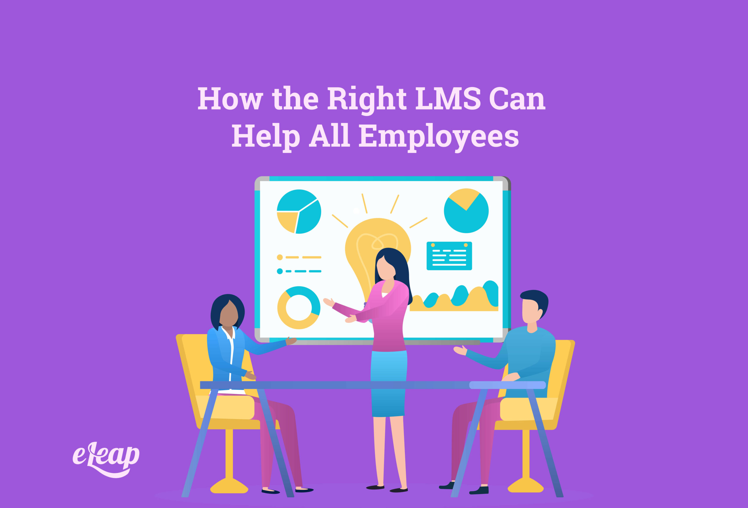 How the Right LMS Can Help All Employees
