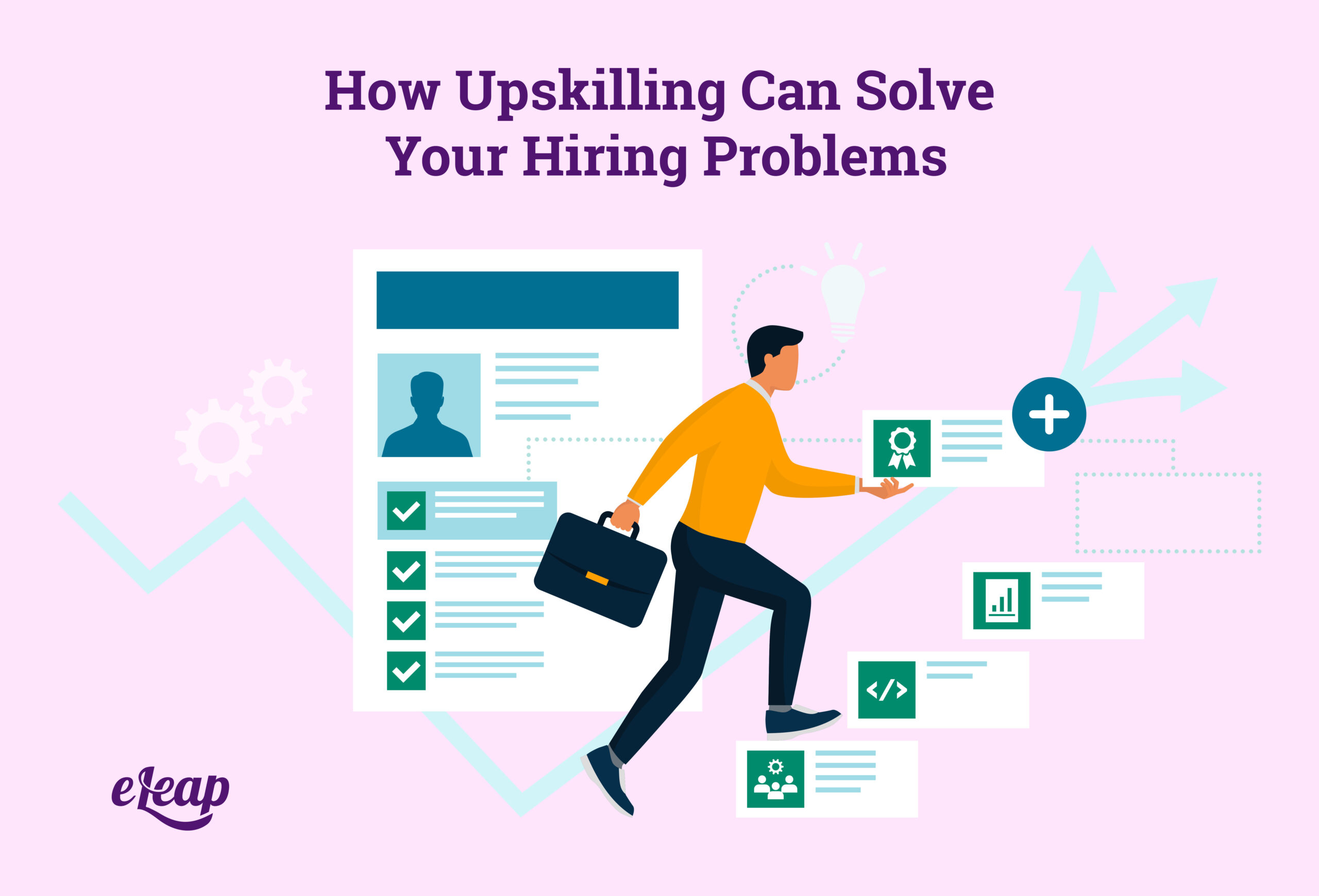 How Upskilling Can Solve Your Hiring Problems