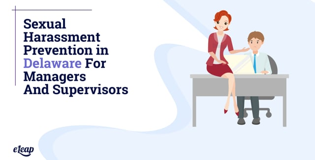 Sexual Harassment Prevention in Delaware for Managers and Supervisors