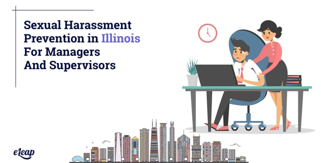 Sexual Harassment Prevention in Illinois for Managers and Supervisors
