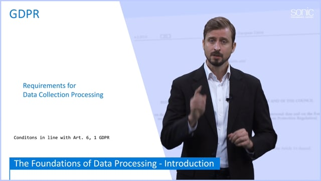 The General Data Protection Regulation (GDPR) Part 3: Foundations Of Data Processing