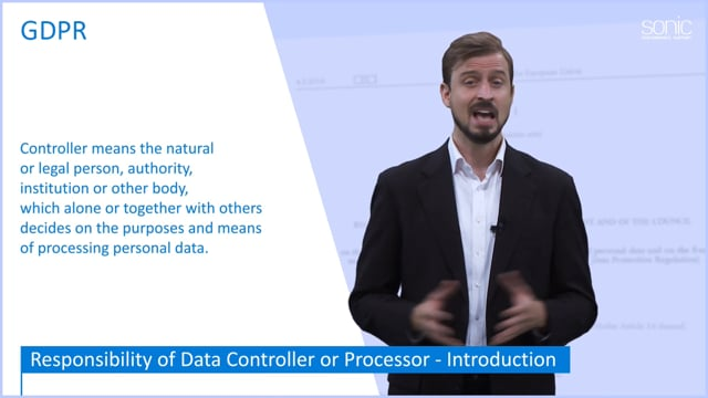 The General Data Protection Regulation (GDPR) Part 4: Responsibilities Of Controllers Or Processors