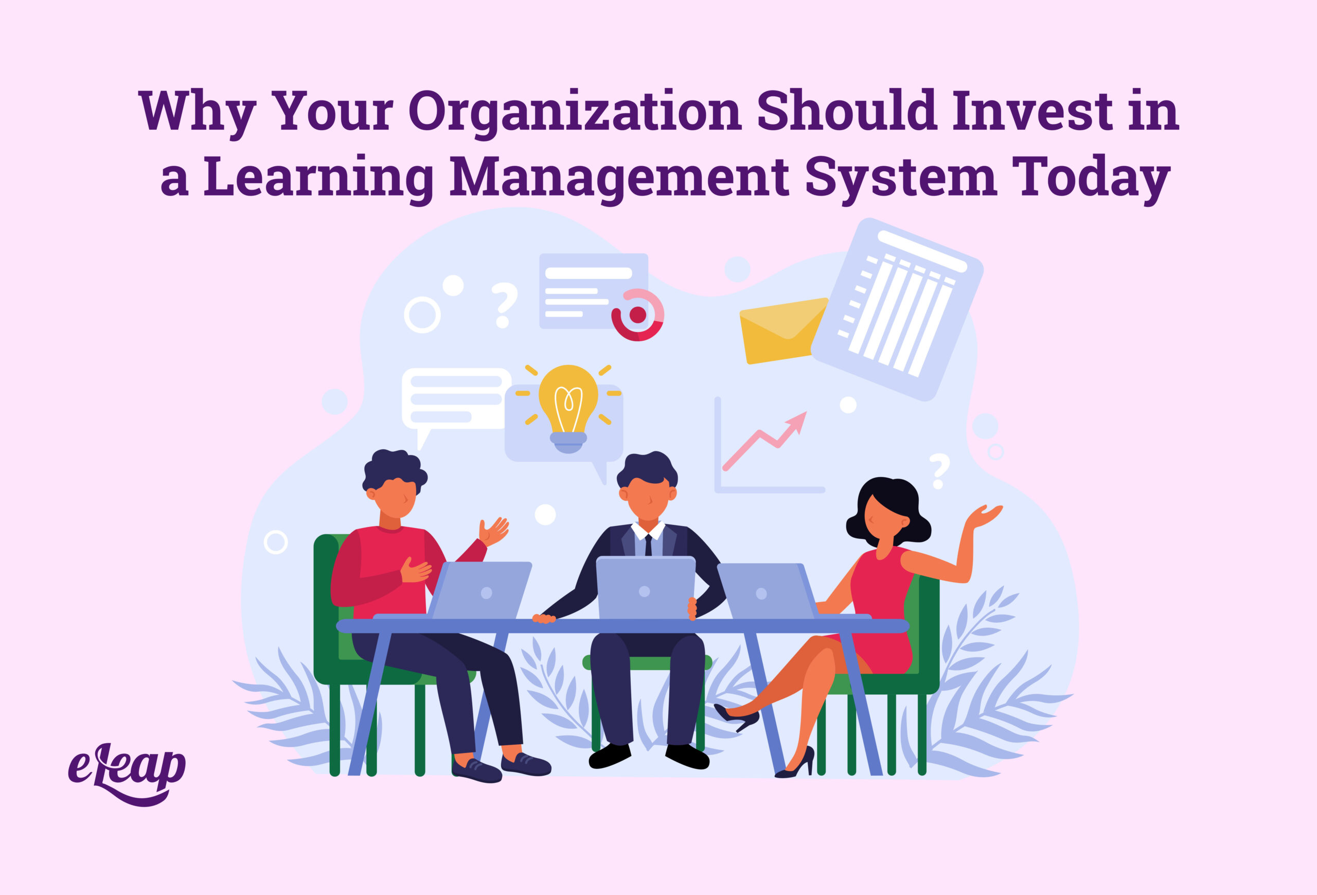 Why Your Organization Should Invest in a Learning Management System Today