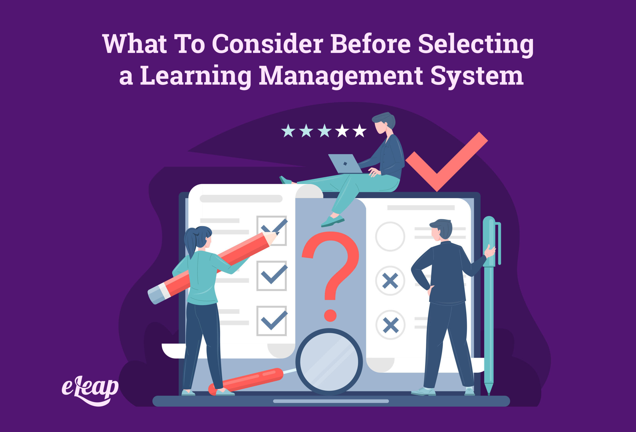 What To Consider Before Selecting a Learning Management System
