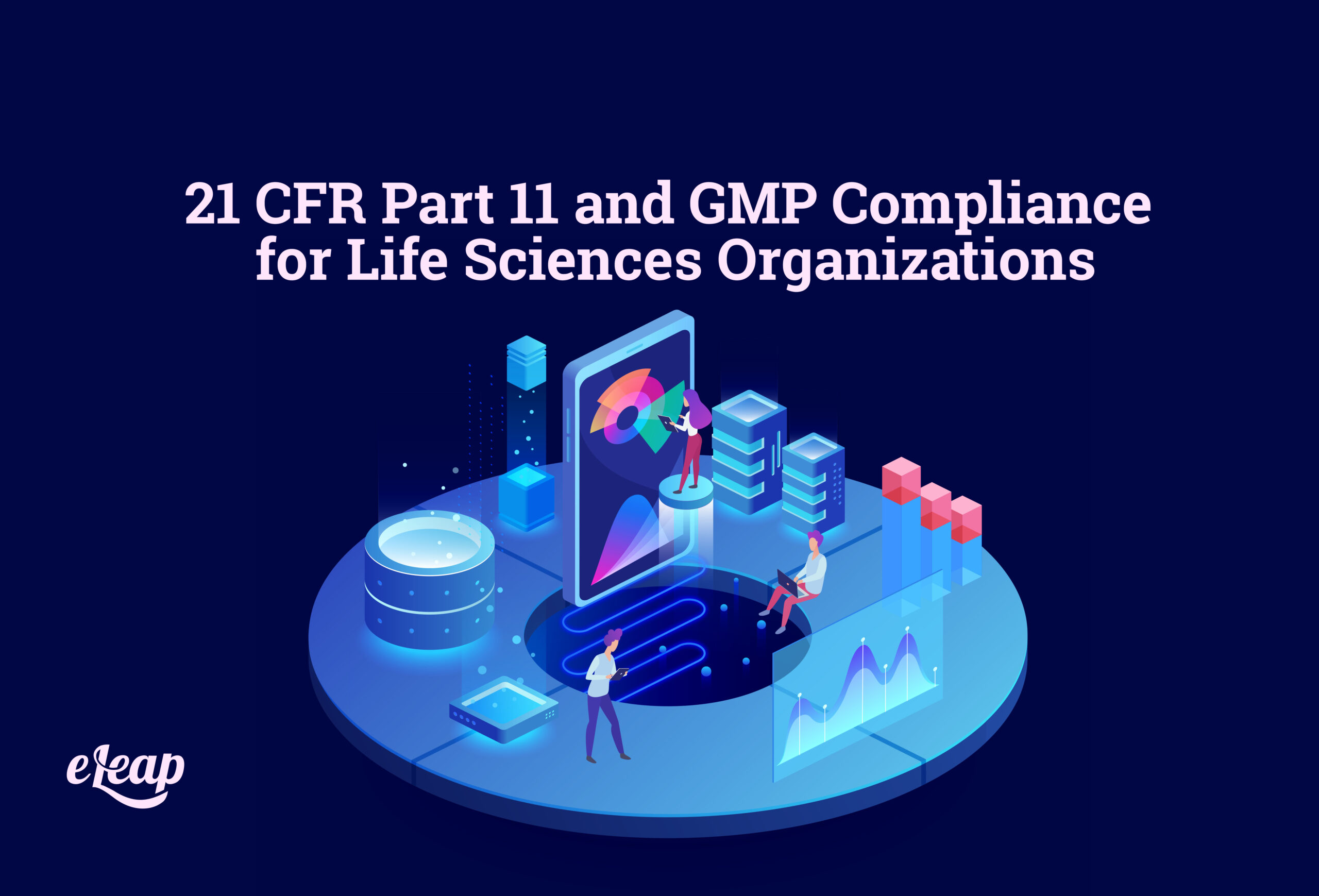 21 CFR Part 11 and GMP Compliance for Life Sciences Organizations