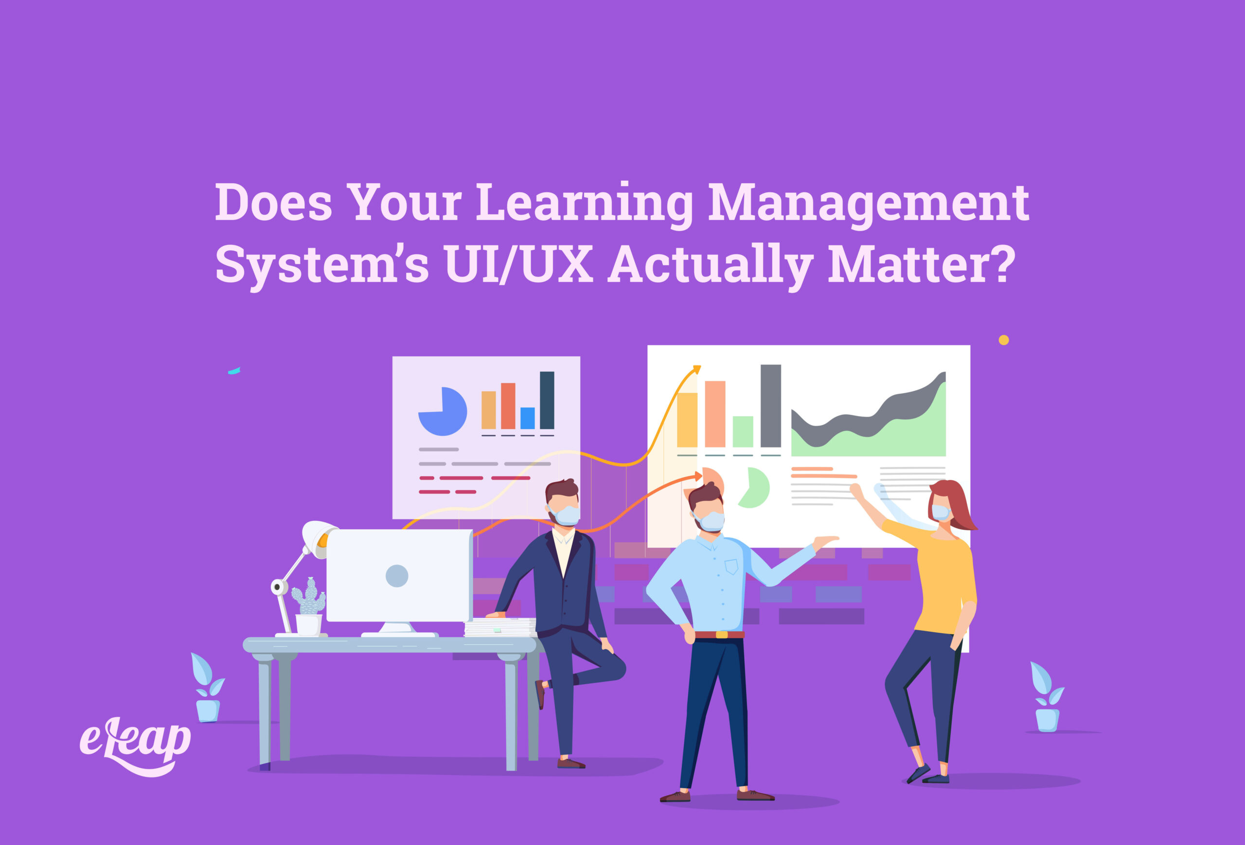Does Your Learning Management System's UI/UX Actually Matter?