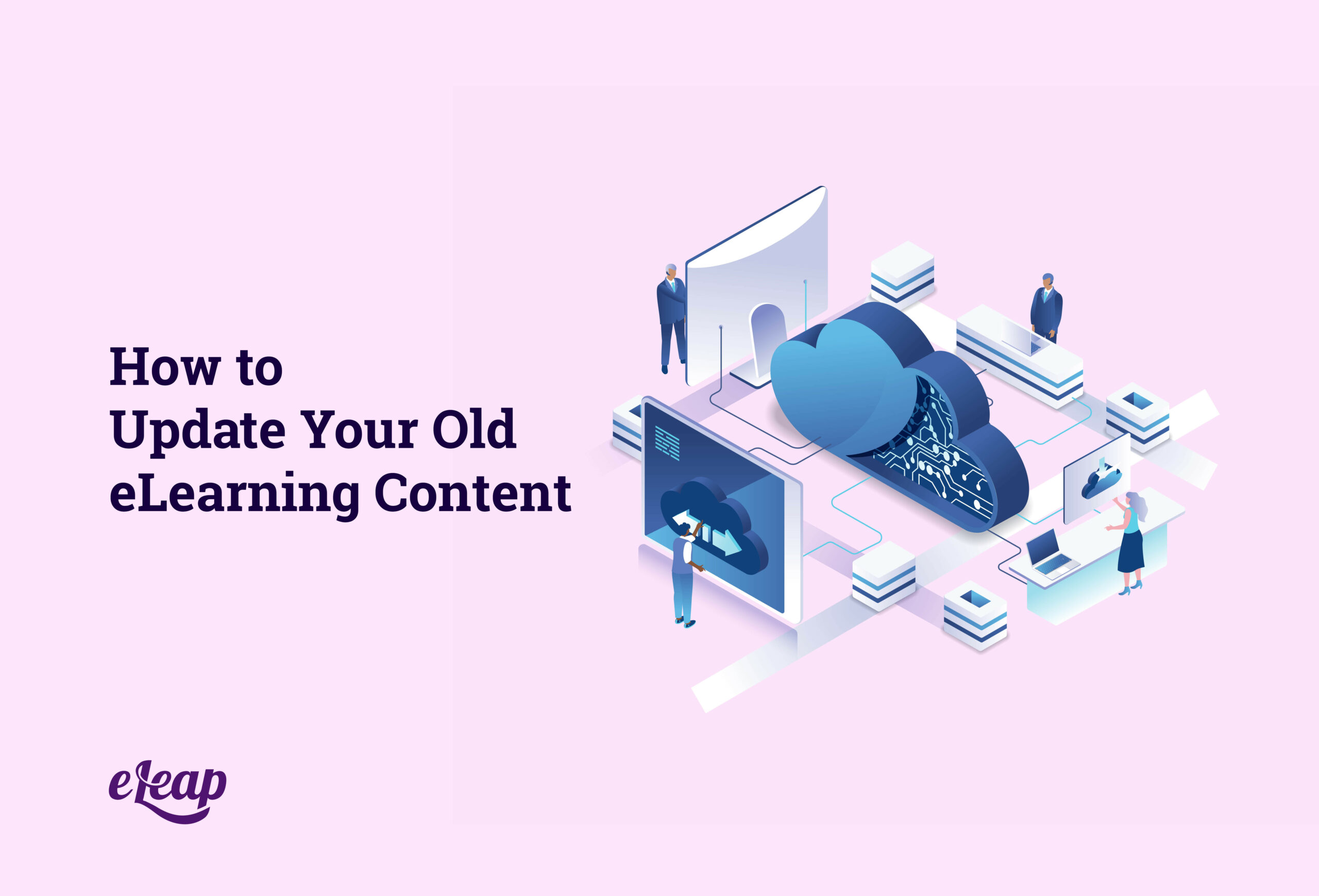 How to Update Your Old eLearning Content