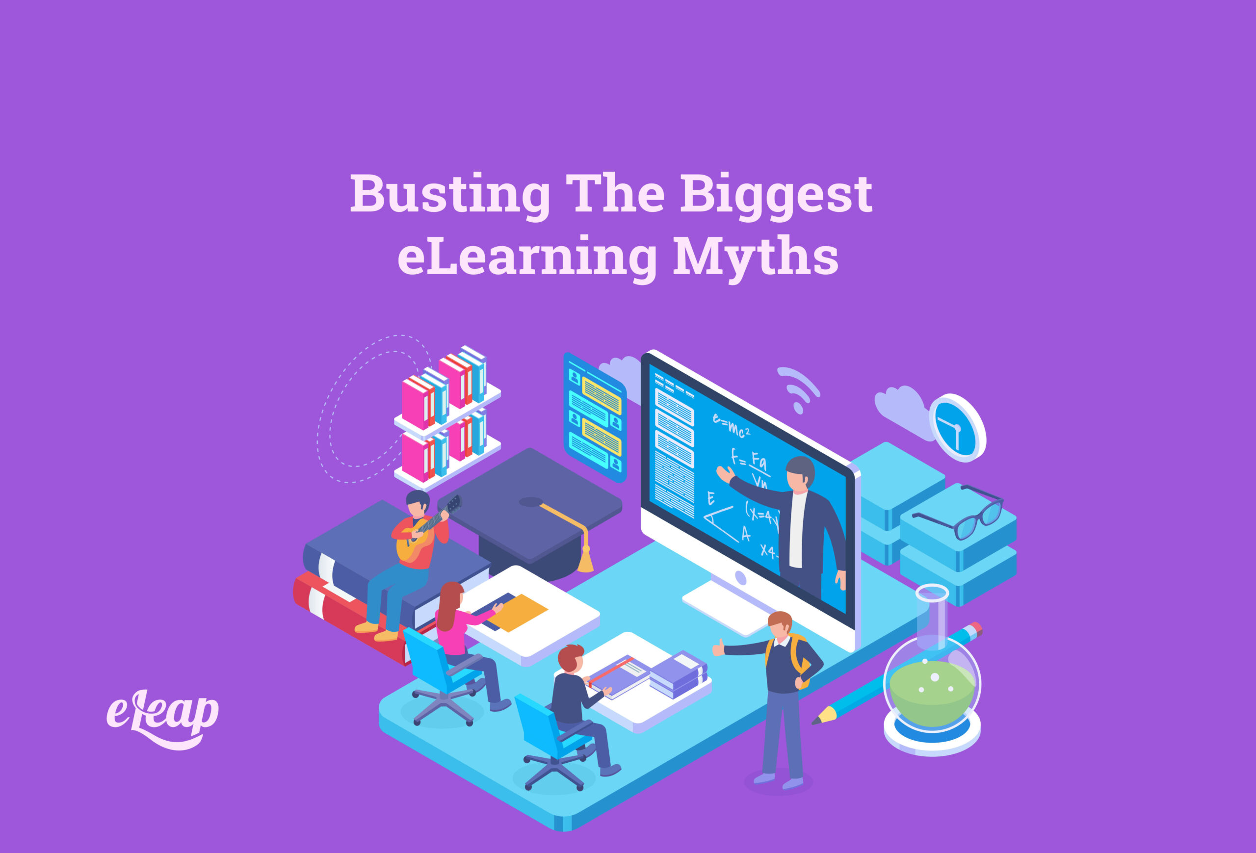 Busting The Biggest eLearning Myths