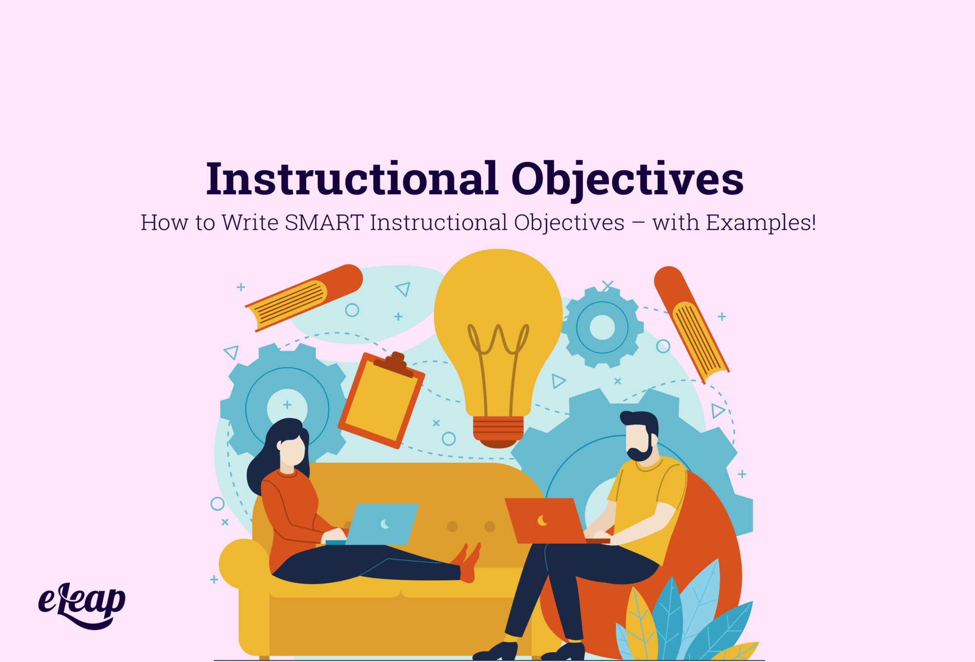 How to Write SMART Instructional Objectives – with Examples!