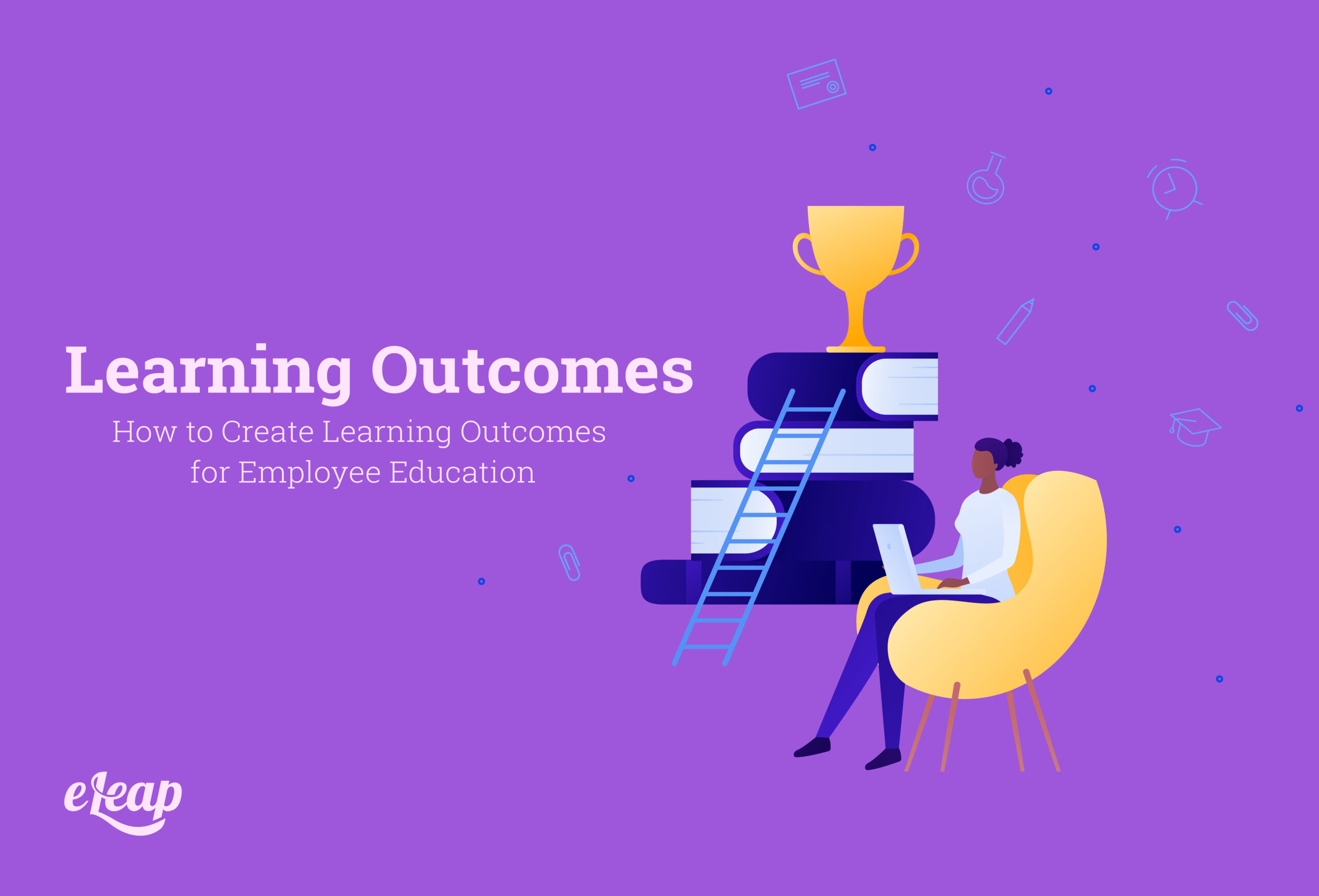 How to Create Learning Outcomes for Employee Education