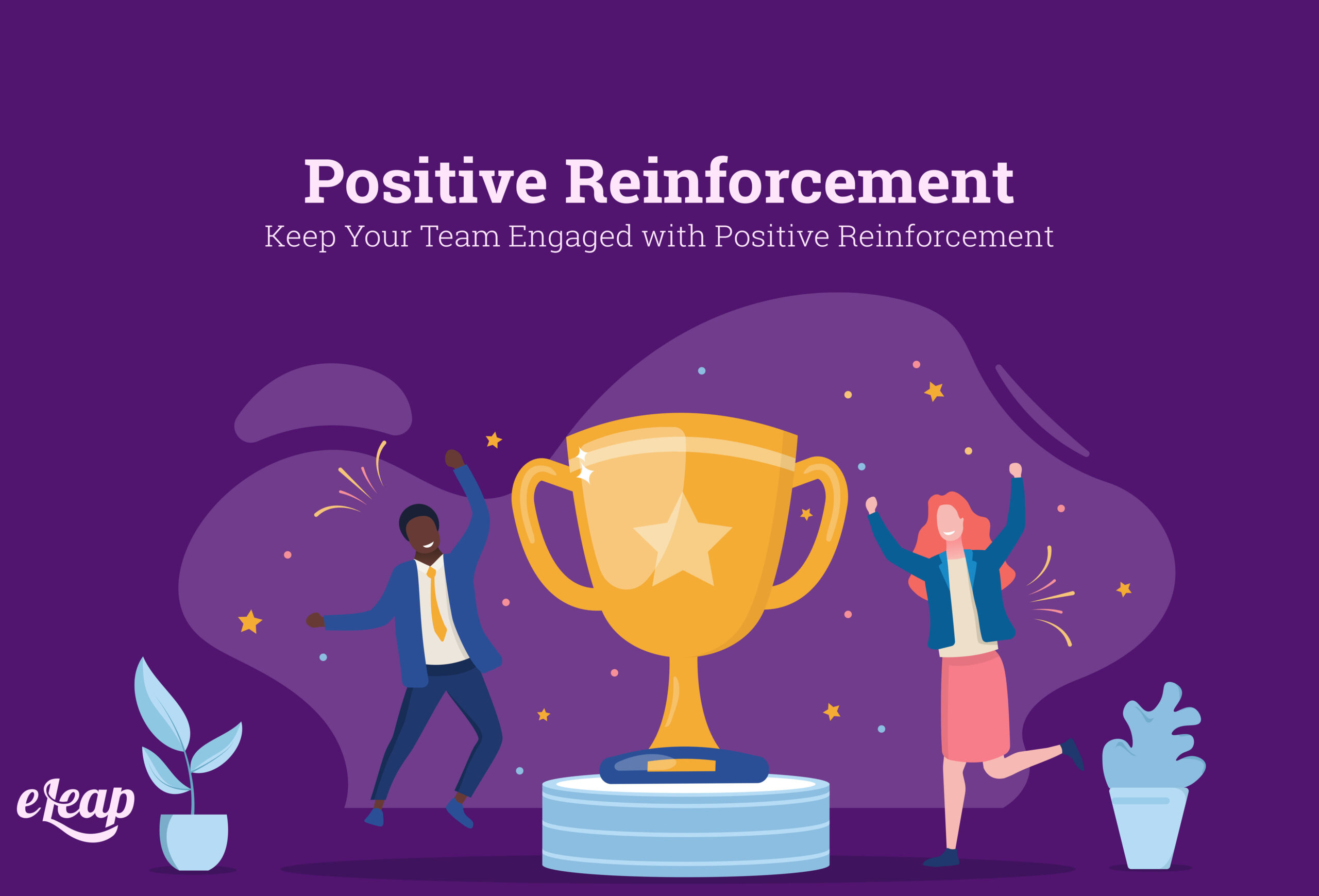 Keep Your Team Engaged with Positive Reinforcement