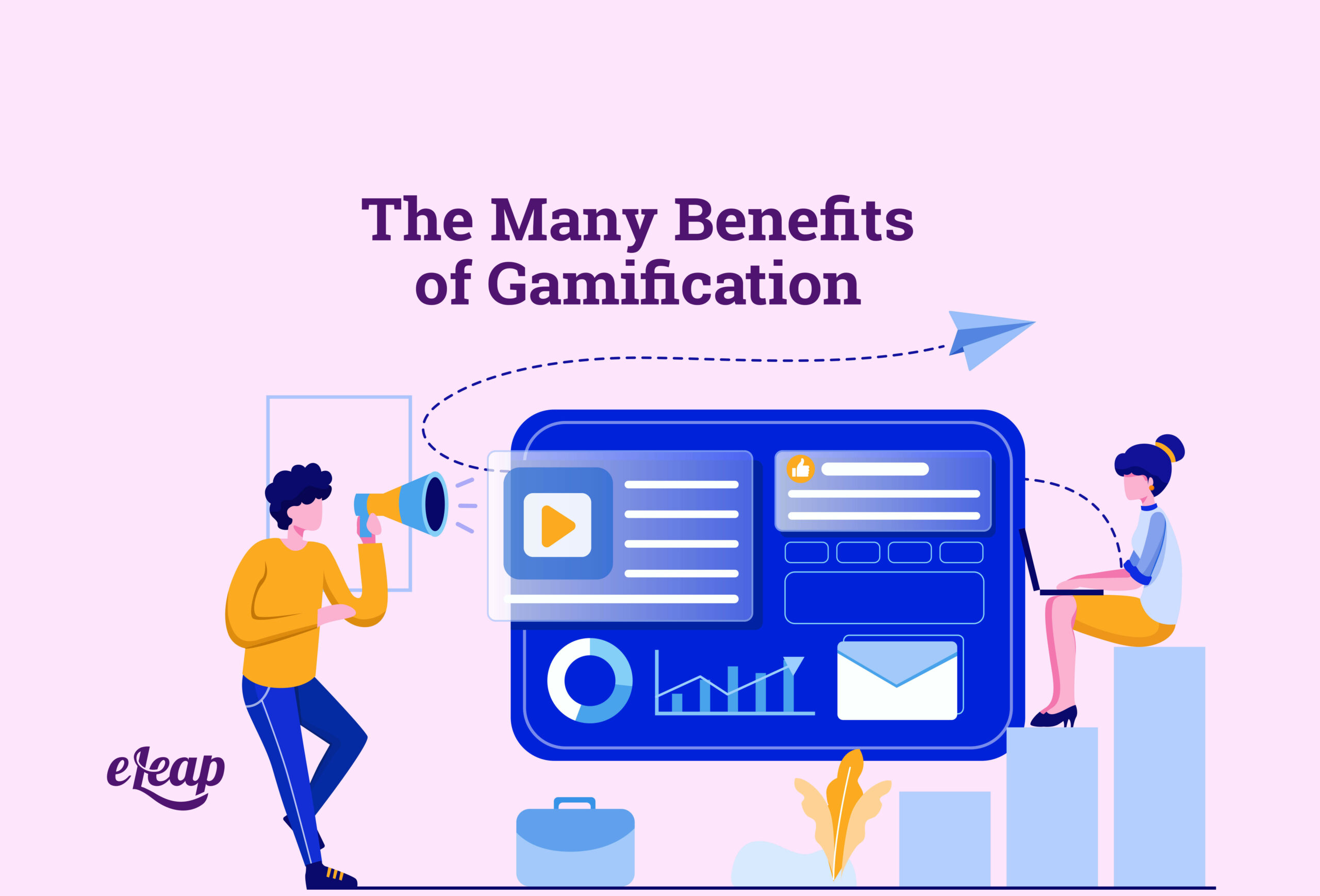 The Many Benefits of Gamification