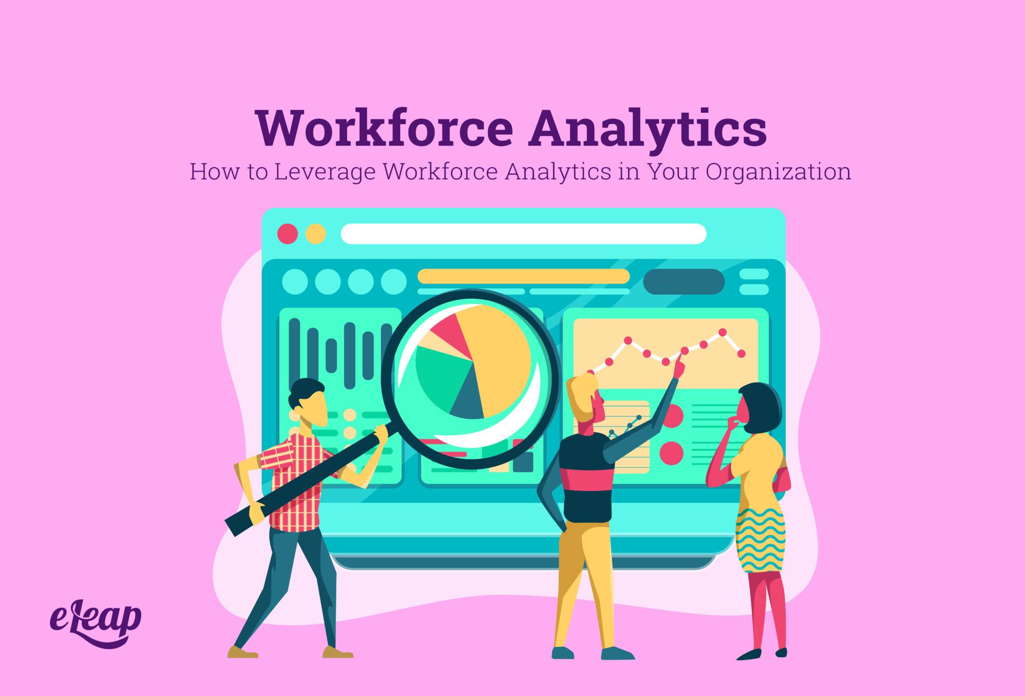 How to Leverage Workforce Analytics in Your Organization