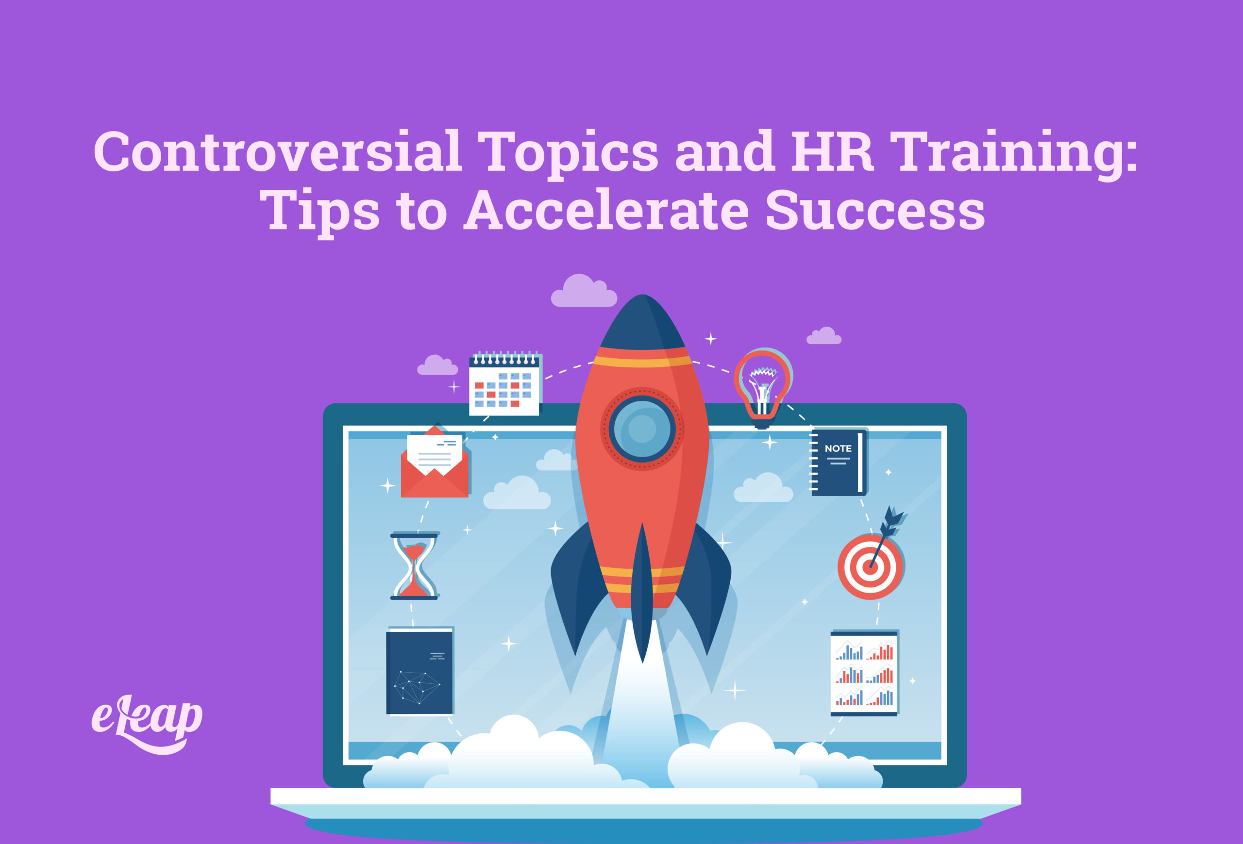 Controversial Topics and HR Training: Tips to Accelerate Success