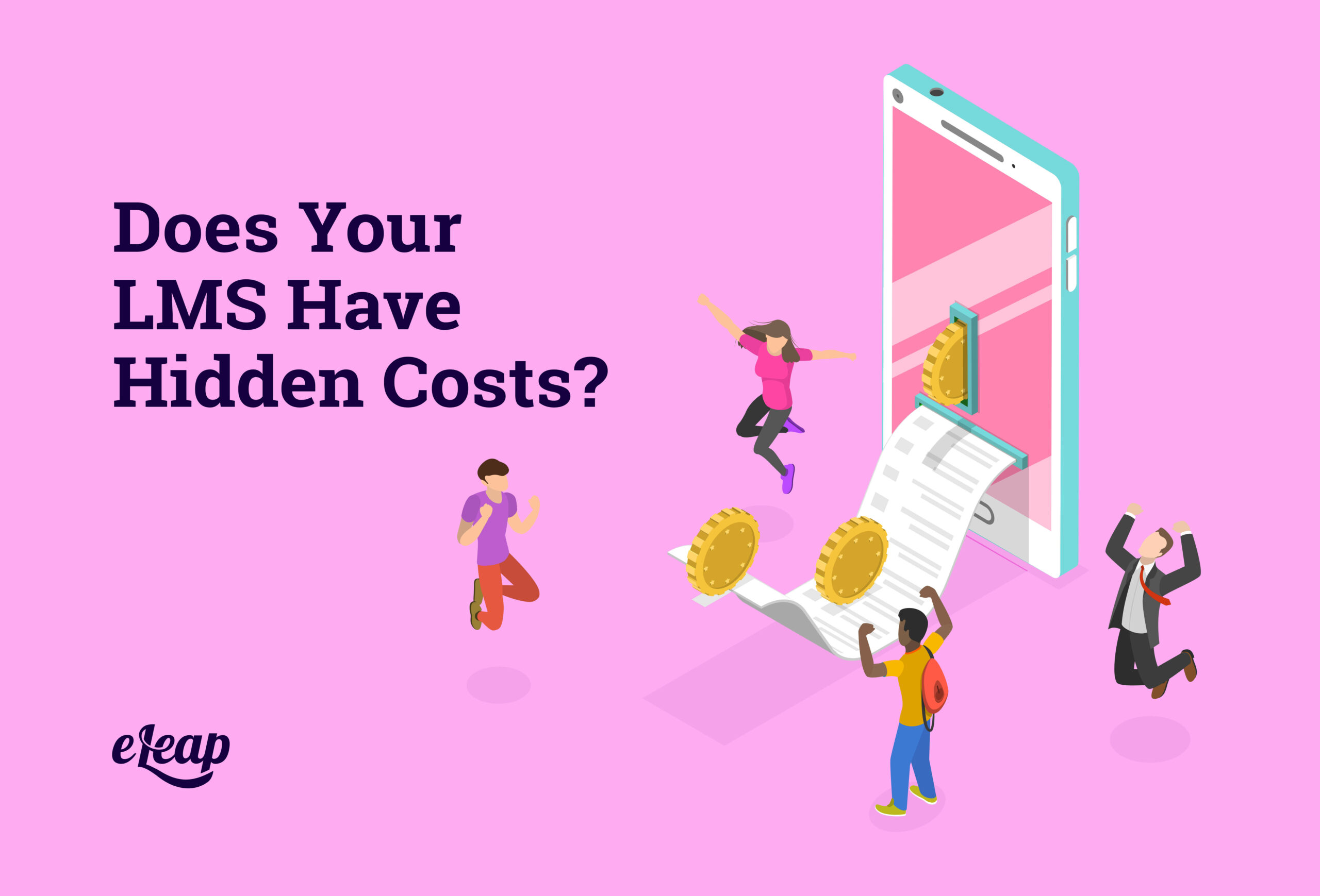 Does Your LMS Have Hidden Costs?