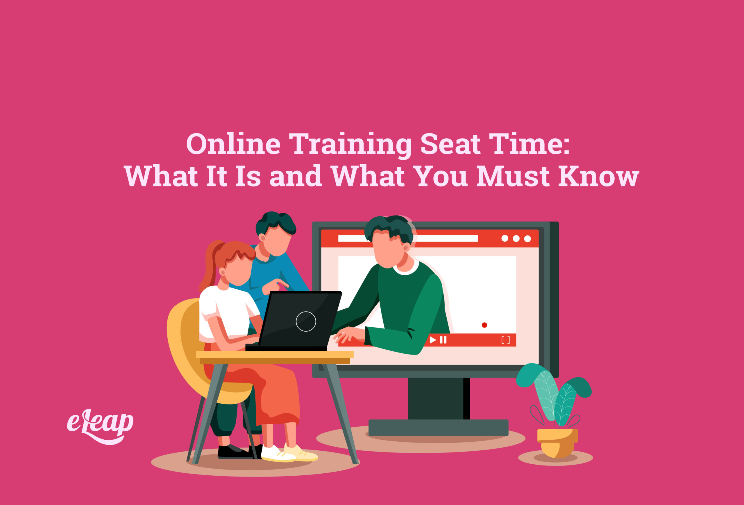 Online Training Seat Time: What It Is and What You Must Know