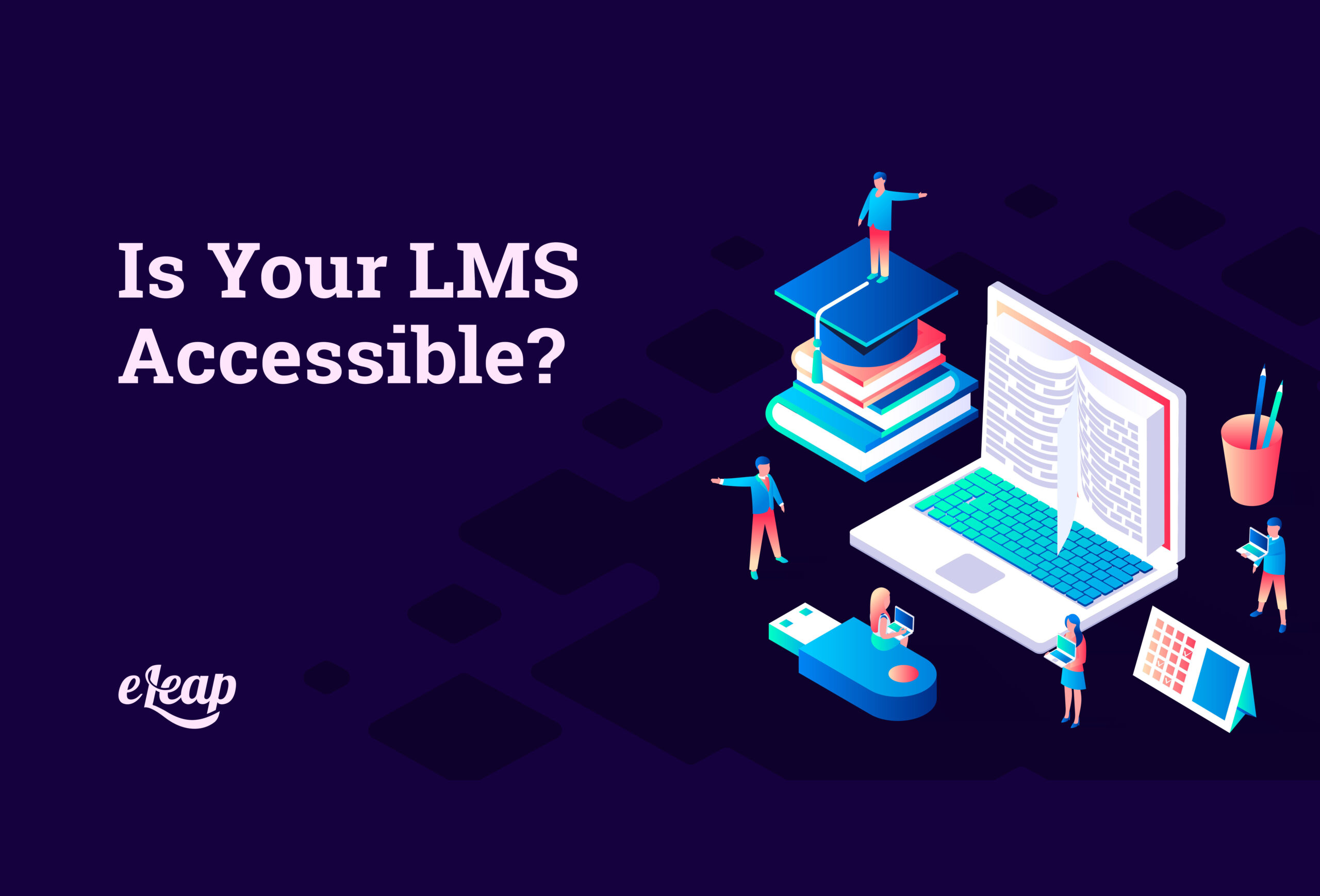 Is Your LMS Accessible?