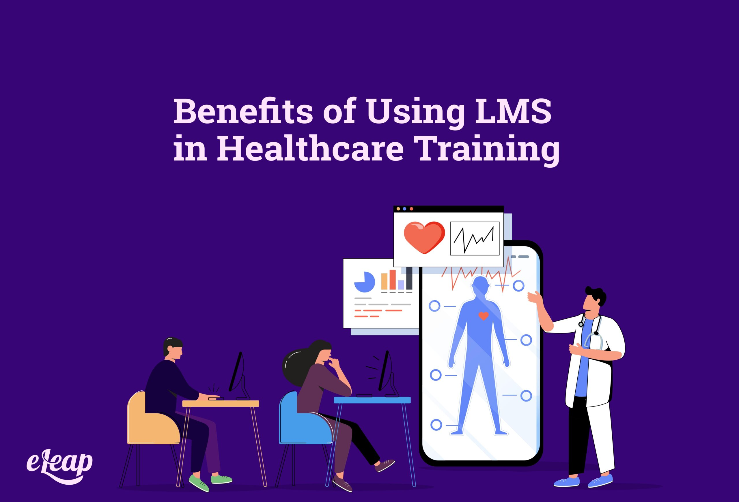 Benefits of Using LMS in Healthcare Training