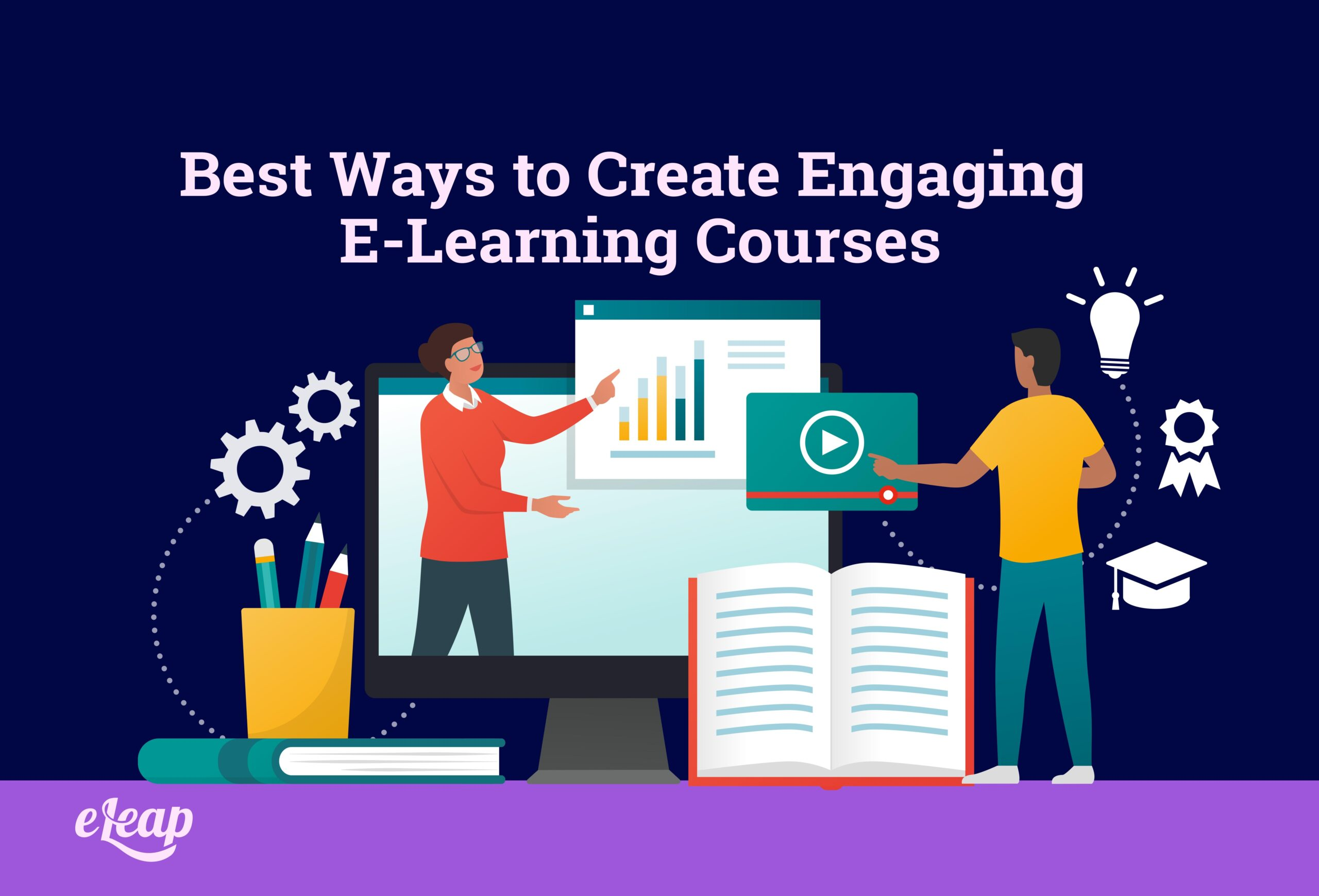 Best Ways to Create Engaging E-Learning Courses