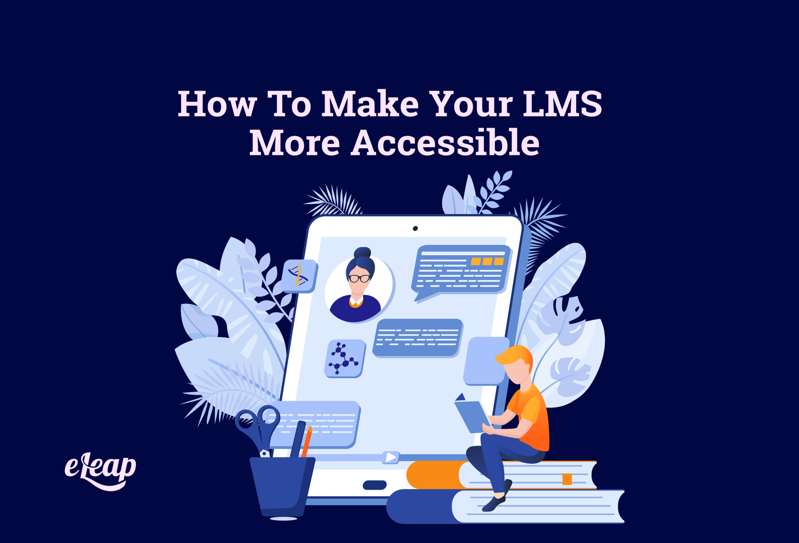 How To Make Your LMS More Accessible