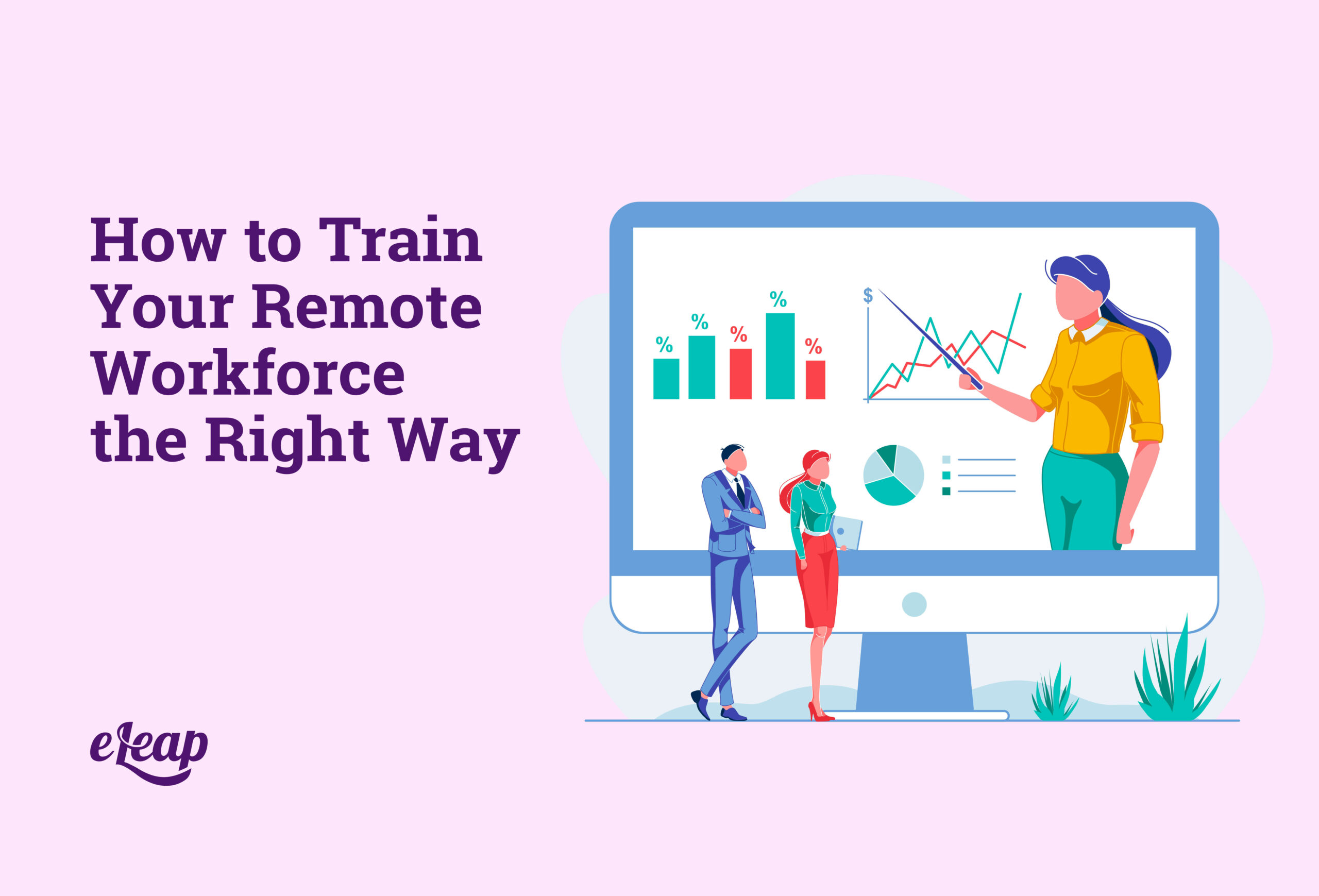 How to Train Your Remote Workforce the Right Way