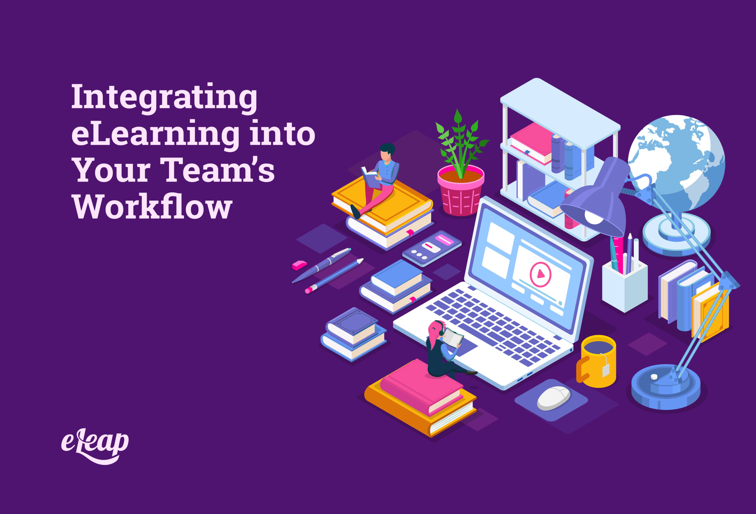 Integrating eLearning into Your Team's Workflow